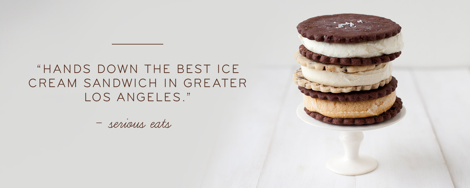 """Hands down the best ice cream sandwich in greater Los Angeles."" - serious eats"